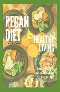 Pegan Diet for Health Living: living healthy with Pegan diet, for cancer, arthritis, & quick weight loss