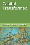 Capital Transformed