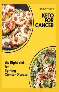 Keto for Cancer: the right diet for fighting cancer