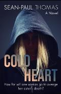 Cold Heart: Her Sister's Death Was Only The First Thread In A Web Of Lies