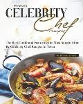 Favorite Celebrity Chef Recipes: The Best Cookbook Featuring the Most Sought After by Celebrity Chef Recipes in Town