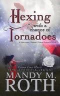 Hexing with a Chance of Tornadoes: A Paranormal Women's Fiction Romance Novel