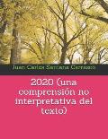 2020 (una comprensi?n no interpretativa del texto)