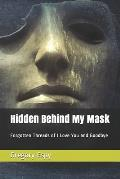 Hidden Behind My Mask: Forgotten Threads of I Love You and Goodbye