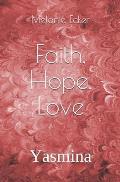 Faith, Hope, Love: Yasmina