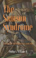 The Samson Syndrome: The Rise, Fall, and Restoration of a Godly Man