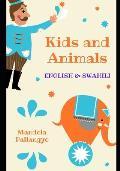 Kids and Animals: English and Swahili Edition. for Both Kids and Swahili Learners.