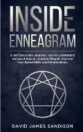 Inside The Enneagram: A Self Discovery Journey How to Understand Human Behavior, Analyze People, Improve Your Social Skills and Relationship
