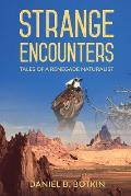 Strange Encounters: Tales of a Renegade Naturalist