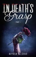 In Death's Grasp: Part I