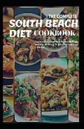 The Complete South Beach Diet Cookbook: Learn Exactly How to Make South Beach Meals & Snacks with Guide to Healthier Lifestyle