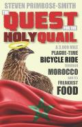 The Quest for the Holy Quail: A 3,000 Mile Plague-Time Bicycle Ride through Morocco and its Freakiest Food