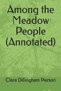 Among the Meadow People (Annotated)