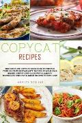 Copycat Recipes: 2020 Complete Copycat Cookbook to Prepare Your Favorite Restaurants' Recipes at Home on a Budget. Step by Step Guide w