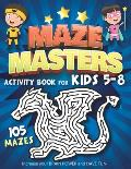 Maze Masters Activity Book for Kids 5-8