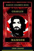 Charles Manson Famous Coloring Book: Whole Mind Regeneration and Untamed Stress Relief Coloring Book for Adults