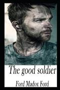 The Good Soldier By Ford Madox Ford The New Updated And Annotated Edition
