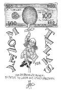 Money Talks: A musical that follows the adventures, wisdom and harangues of a hundred dollar bill
