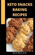 Keto Snacks Baking Recipes: 65 Delicious Sweet and Savory Fat Bombs to Pizza Bites and Jalape?o Poppers, Low-Carb Snacks for Every Craving that he