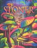 Stoner Coloring Book: The Stoner's Psychedelic Coloring Book 35 Images for Stress and Anxiety Relief
