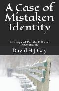 A Case of Mistaken Identity: A Critique of Timothy Keller on Regeneration