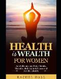 Health is Wealth For Women: Anti Inflammatory diet, Fibroids, Thyroids, Birth Control, Cancer and Healthy Lifestyle