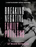 Breaking Negative Family Patterns