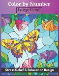 Color by Number Large Print Stress Relief & Relaxation Design: Activity Coloring Book for Adults Relaxation and Stress Relief Mosaic Color By Number 5