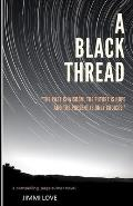 A Black Thread: Lost History Revealed