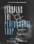 Escaping the Performance Trap