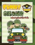 funny soldier coloring book for kids: Military, Navy, Air Force Coloring for Boys and Girls with Tanks, Soldiers, Planes, Ships, Helicopters, Gun, Mar
