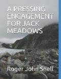 A Pressing Engagement for Jack Meadows