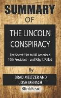 Summary of The Lincoln Conspiracy By Brad Meltzer and Josh Mensch: The Secret Plot to Kill America's 16th President and Why It Failed