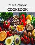 Weight Loss Fast Cookbook: Easy and Delicious for Weight Loss Fast, Healthy Living, Reset your Metabolism - Eat Clean, Stay Lean with Real Foods