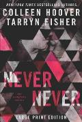 Never Never: The Complete Series Large Print