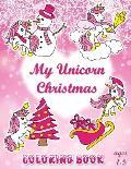 My Unicorn Christmas Coloring Book