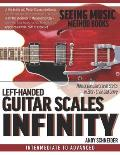 Left-Handed Guitar Scales Infinity: Master the Universe of Scales in Every Style and Genre