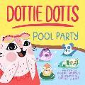 Dottie Dotts: Pool Party