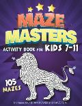 Maze Masters Activity Book for Kids 7-11