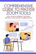Comprehensive Guide to Master Zoom Tools: Every Tips for Webinar, Teaching, Meetings and Online Conferencing