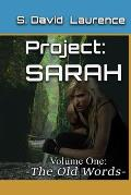 Project: SARAH - Volume 1: The Old Words