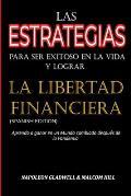 Las Estrategias Para Ser Exitoso En La Vida Y Lograr La Libertad Financiera: Aprenda a Ganar En Un Mundo Cambiado Despu?s de la Pandemia (Spanish Edit
