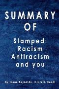 Summary Stamped: Racism, Antiracism, and You: By Jason Reynolds, Ibram X. Kendi