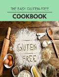 The Easy Gluten-free Cookbook: Easy and Delicious for Weight Loss Fast, Healthy Living, Reset your Metabolism - Eat Clean, Stay Lean with Real Foods