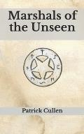 Marshals of the Unseen