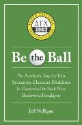 Be the Ball: An Academic Inquiry Into Synergistic Character Modalities in Caddyshack & Back Nine Bushwood Paradigms