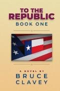 To the Republic: Book One