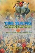 The Young Carthaginian a Story of the Times of Hannibal by G.A. Henty: Classic Edition Illustrations : Classic Edition Illustrations