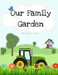 Our Family Garden: Never Be Afraid to Get Your Hands a Little Dirty