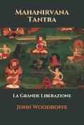 Mahanirvana Tantra: La Grande Liberazione